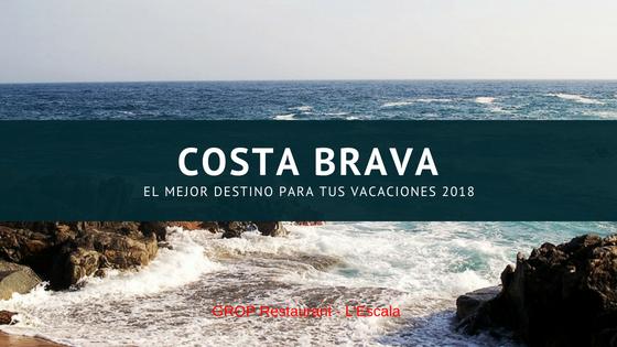 ¡Por qué la Costa Brava es el mejor destino de vacaciones 2018!