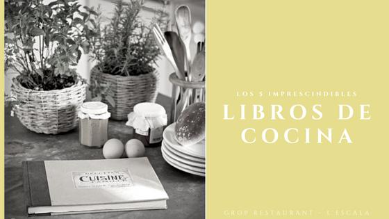 Los mejores libros de cocina: los 5 imprescindibles